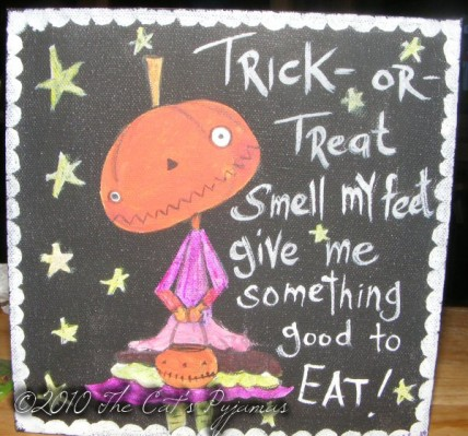 Trick or Treat, Smell my Feet....