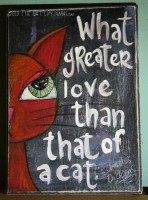 What greater love than that of a cat....